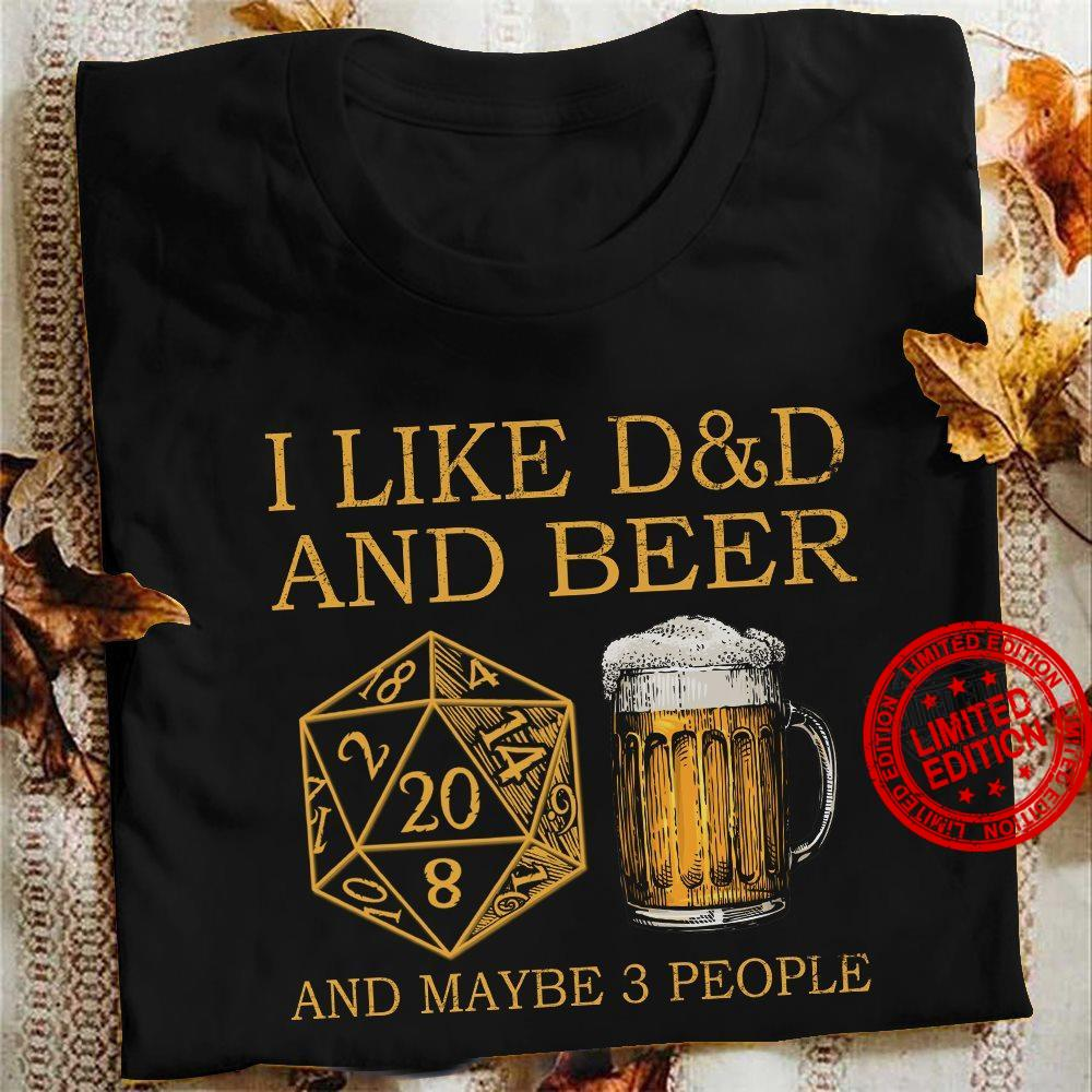 I Like D&D And Beer And Maybe 3 People Shirt