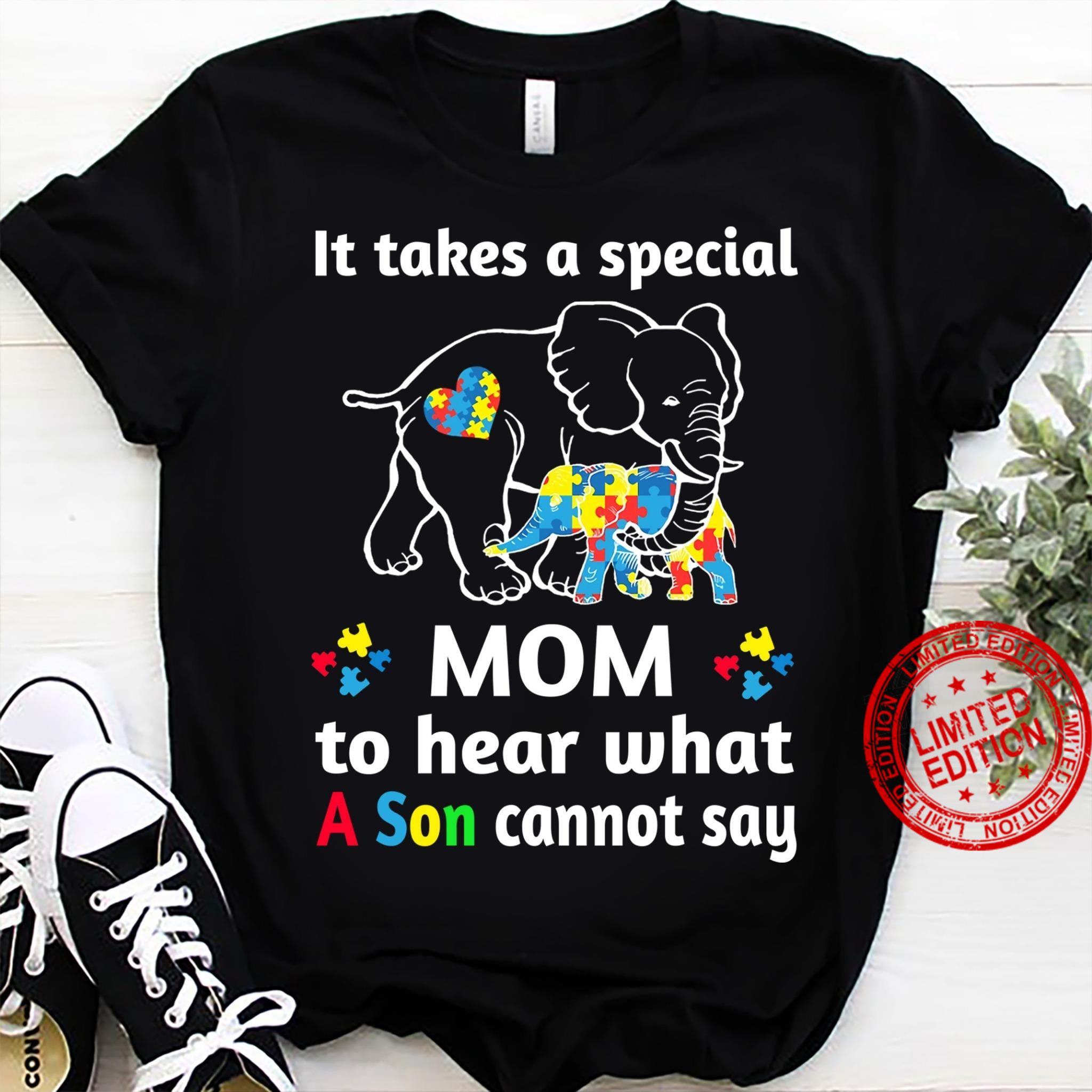 It Takes A Special Mom To Hear What A Son Cannot Say Shirt