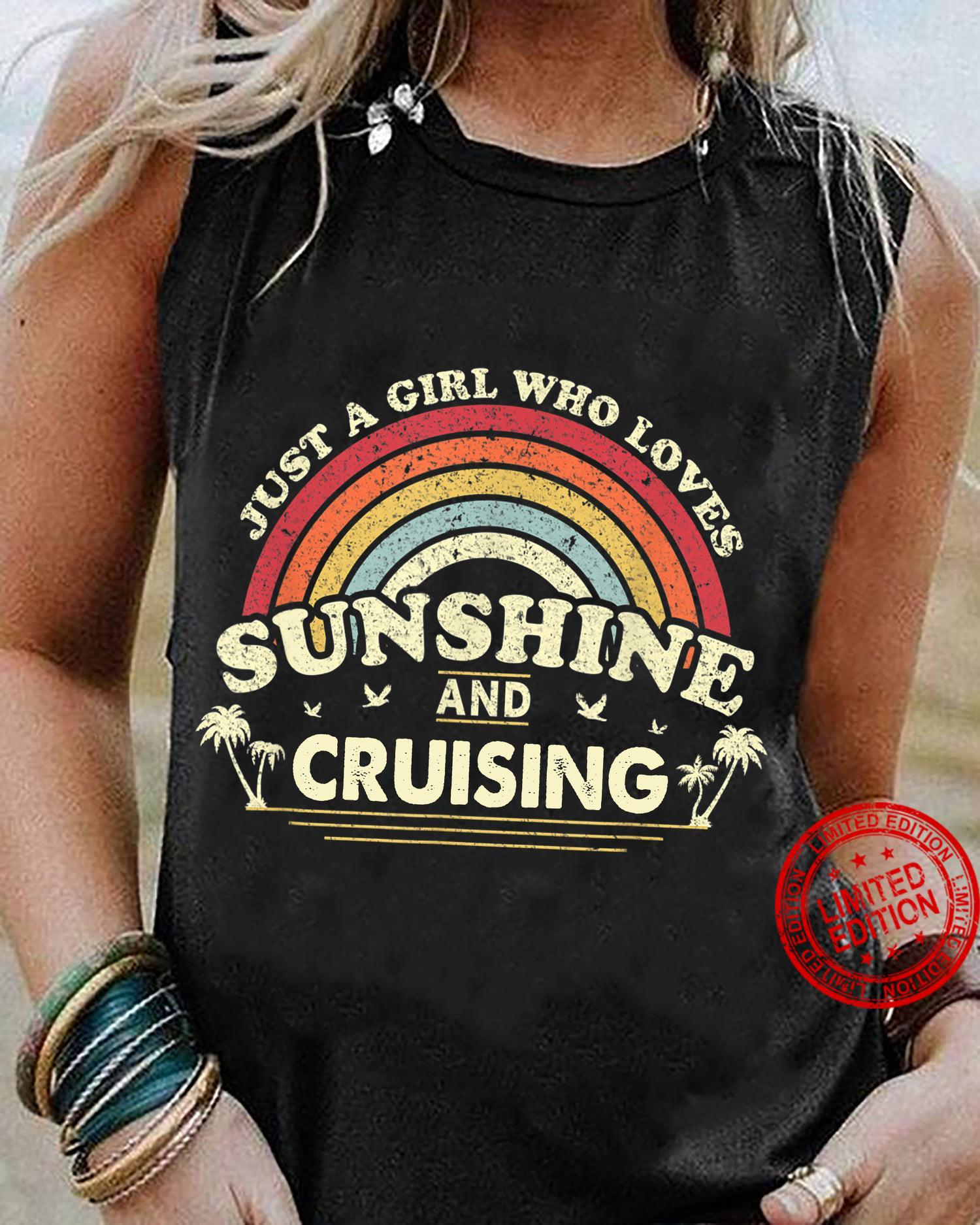 Just A Girl Who Loves Sunshine And Cruising Shirt