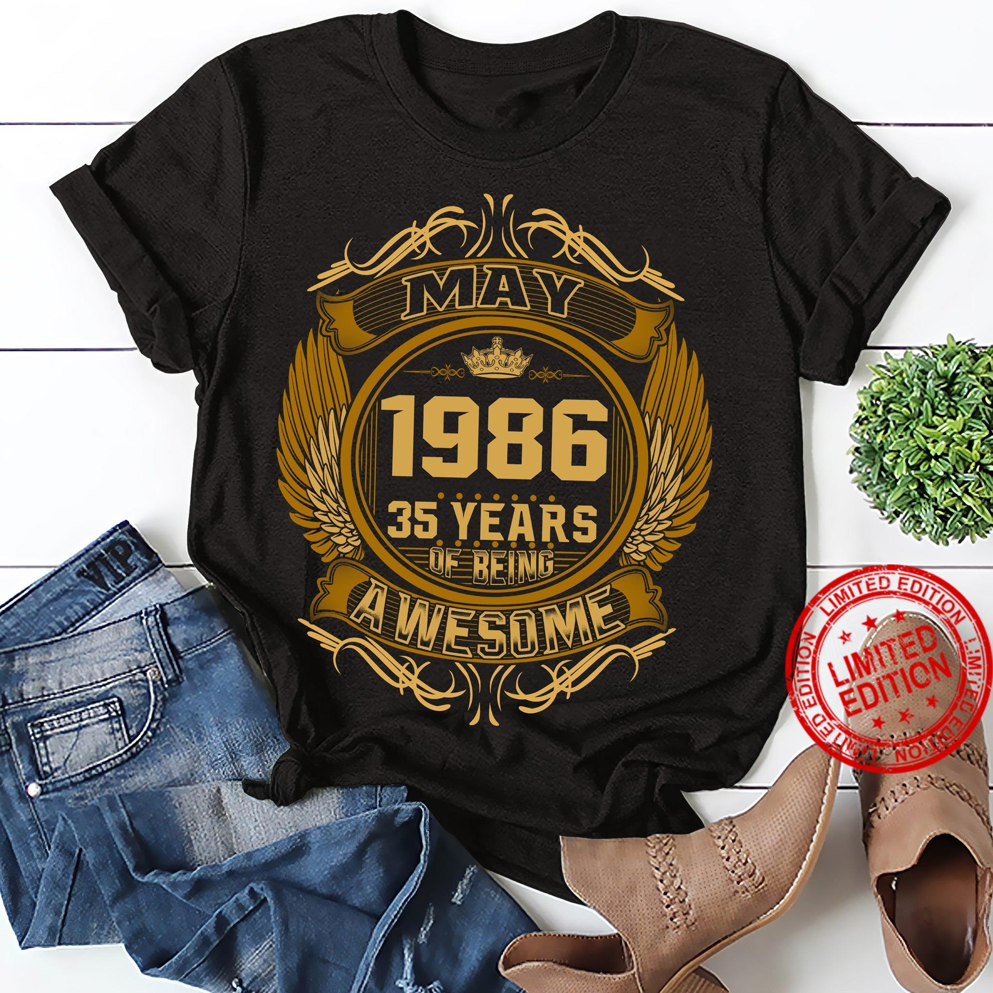 May 1986 35 Years Of Being Awesome Shirt