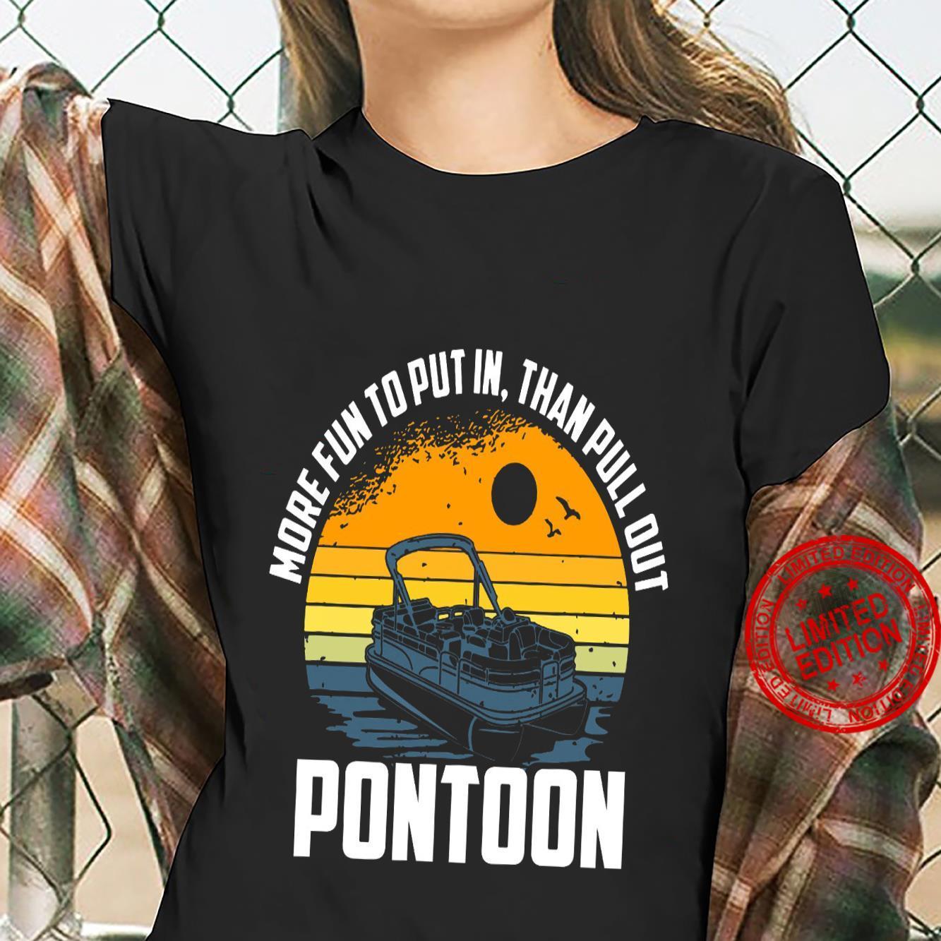 More Fun To Put In Than Pull Out Pontoon Shirt ladies tee