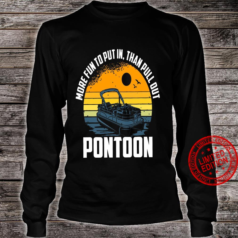 More Fun To Put In Than Pull Out Pontoon Shirt long sleeved