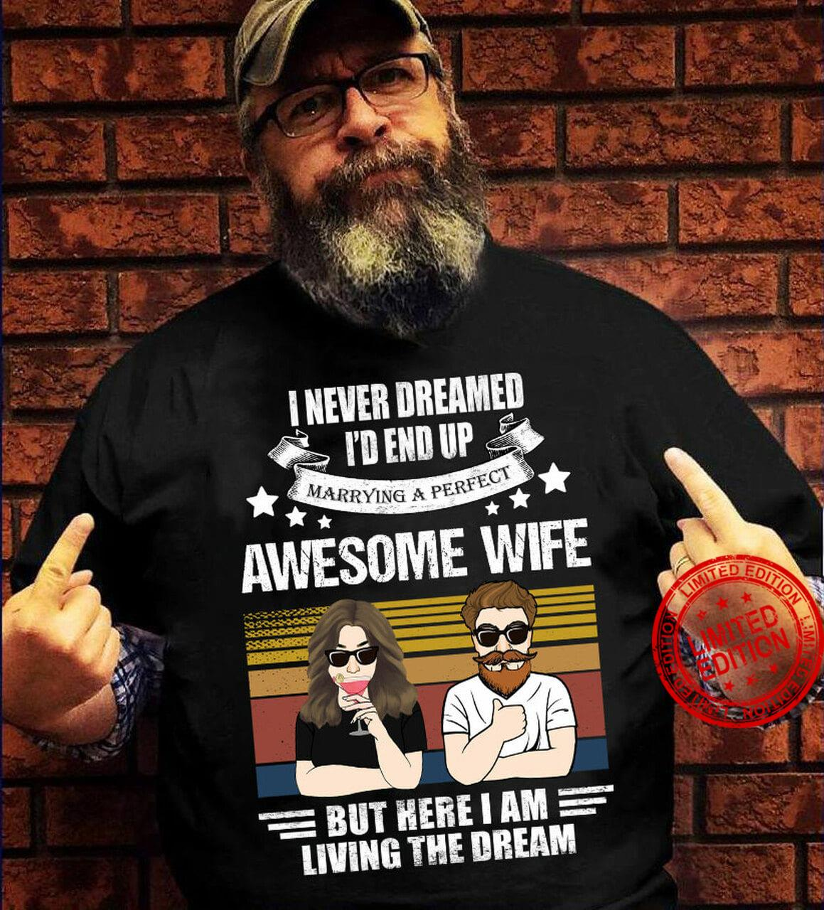 Personalized I Never Dreamed I'd End Up Marrying A Perfect Awesome Shirt