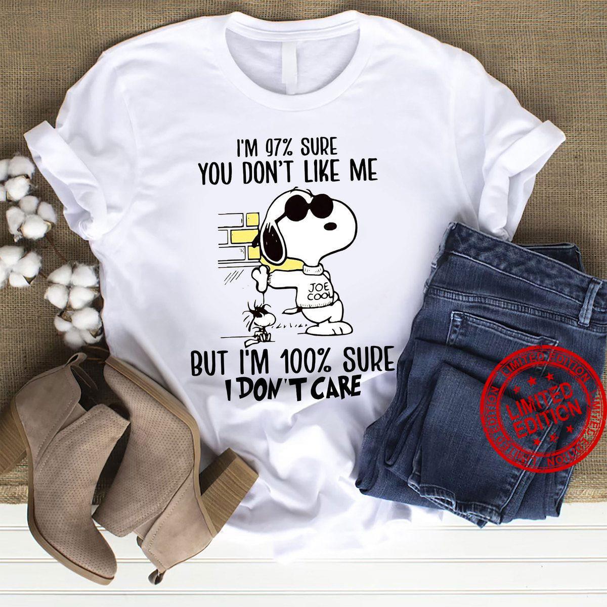 Snoopy I'm 97% Sure You Don't Like Me But I'm 100% Sure I Don't Care Shirt