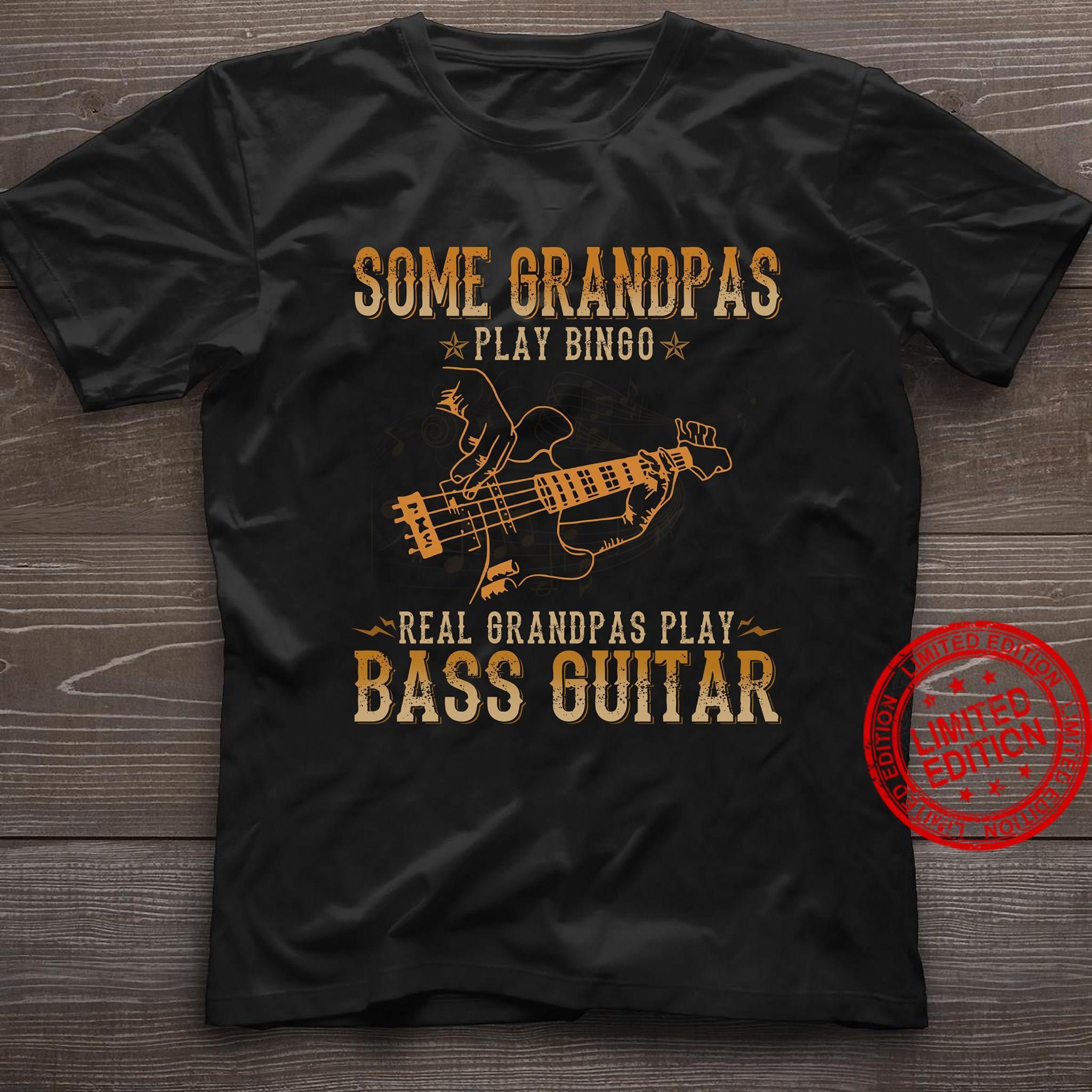 Some Grandpas Play Bingo Real Grandpas Play Bass Guitar Shirt