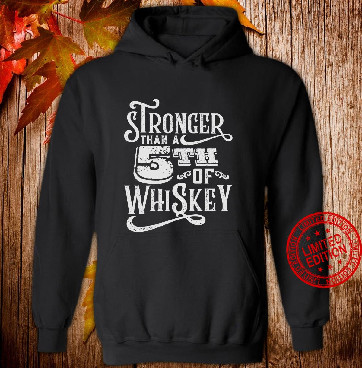 Stronger Than A Fifth of Whiskey Motivational Shirt hoodie