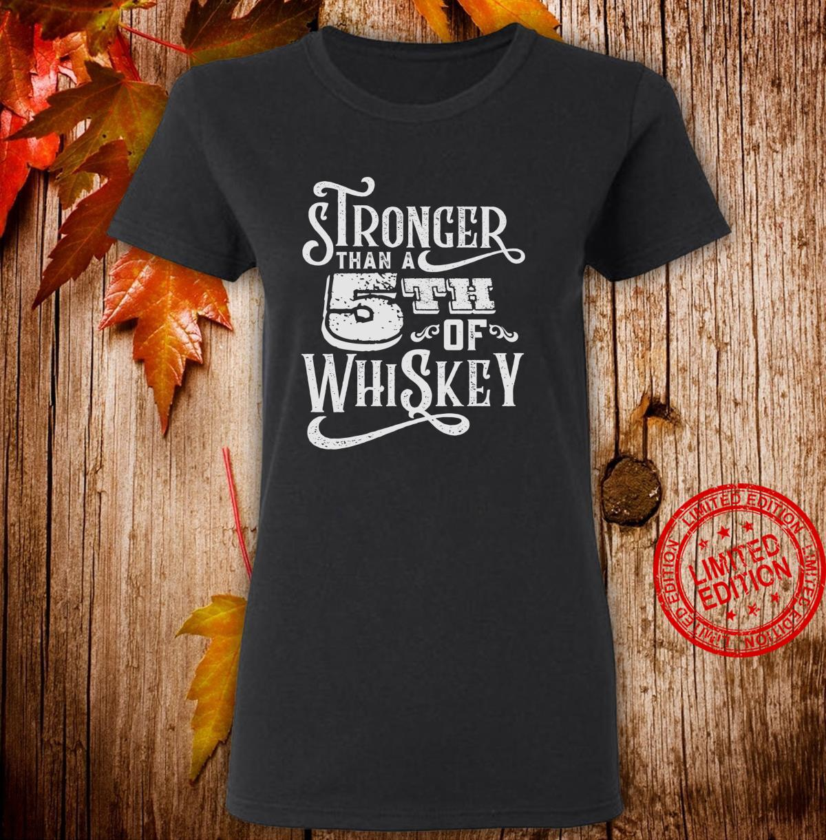 Stronger Than A Fifth of Whiskey Motivational Shirt ladies tee