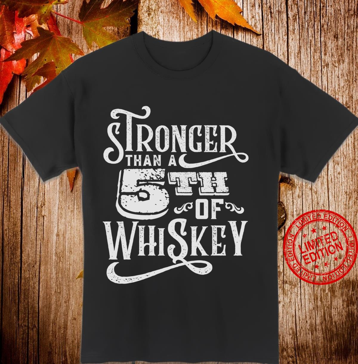 Stronger Than A Fifth of Whiskey Motivational Shirt