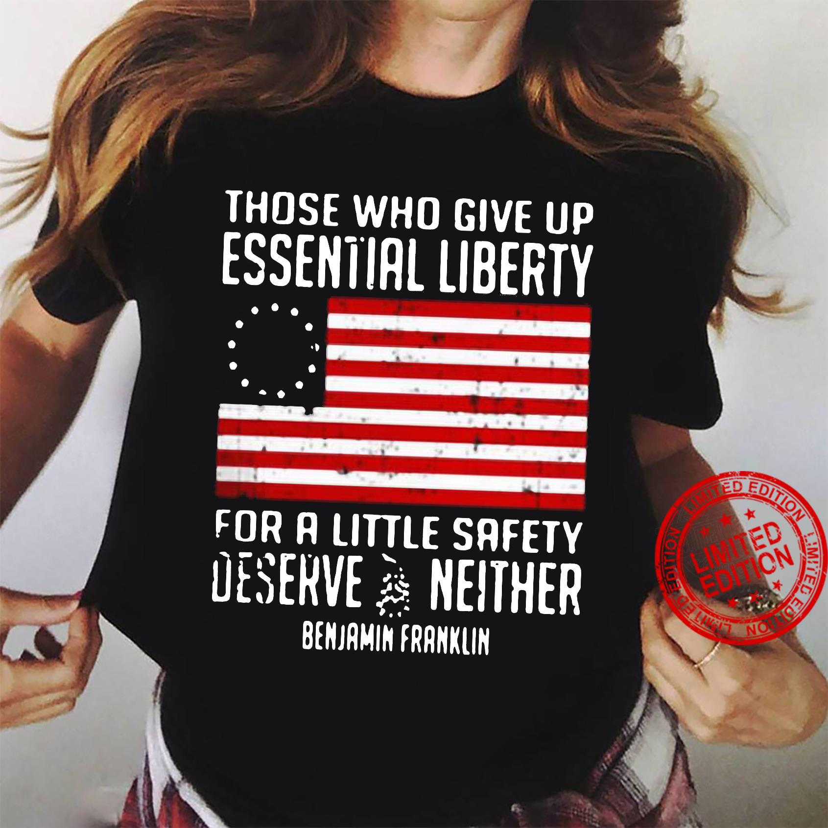 Those Who Give Up Essential Liberty For A Little Safety Deserve Neither Benjamin Franklin Shirt ladies tee