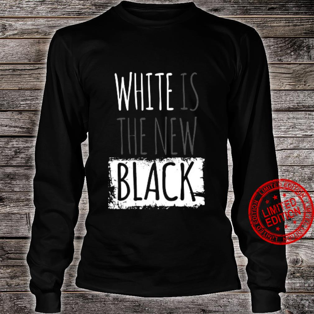 White Is The New Black Shirt long sleeved