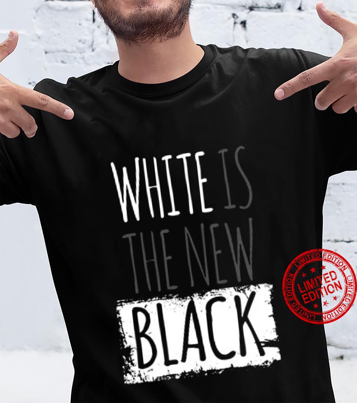White Is The New Black Shirt unisex