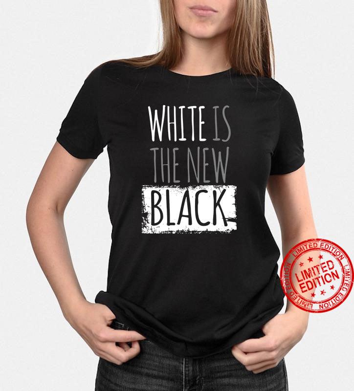White Is The New Black Shirt