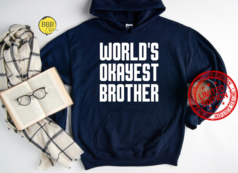 World Okayest Brother Shirt