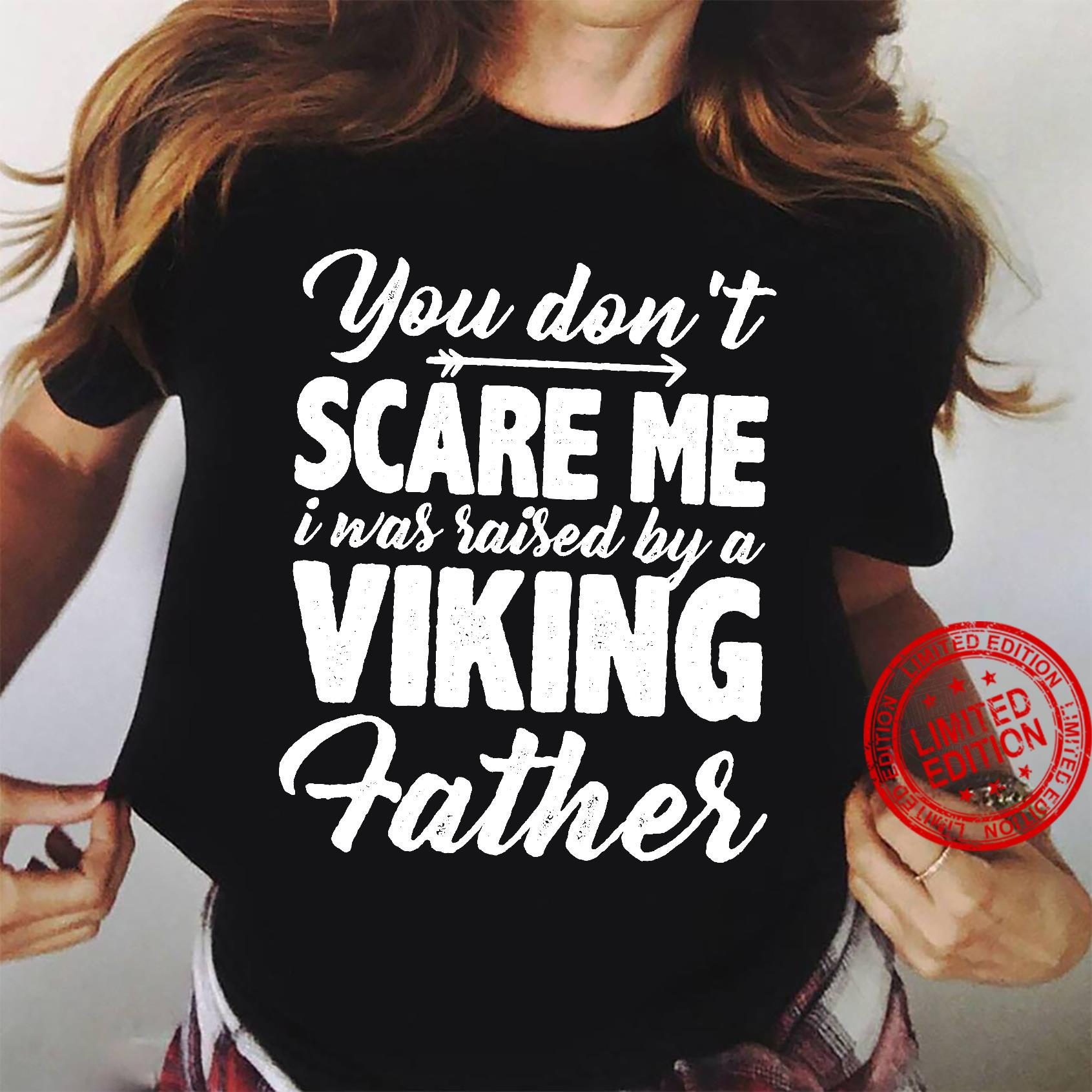 You Don't Scare Me I Was Raised By A Viking Father Shirt ladies tee