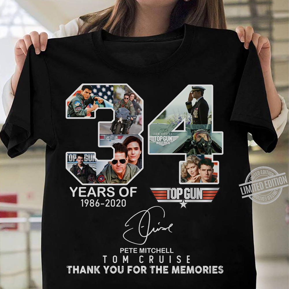 34 Years Of Top Gun Pete Mitchell Tom Cruise Thank You For The Memories Shirt
