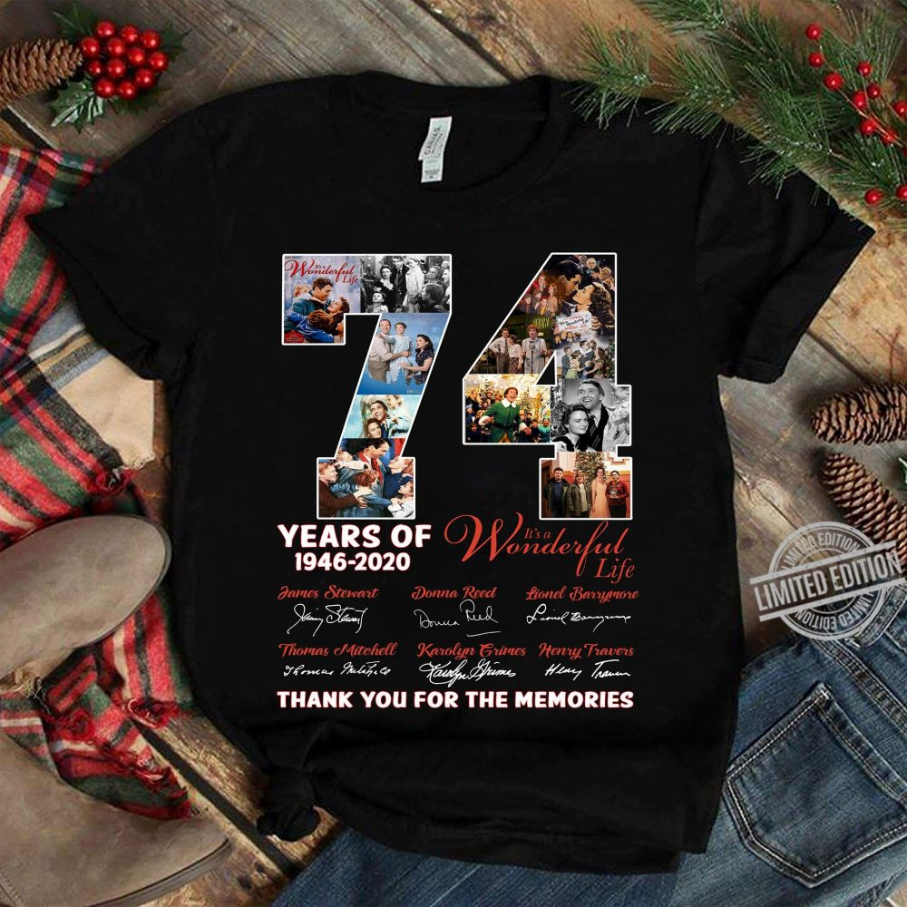 73 Years Of It's A Wonderful Life Thank You For The Memories Shirt