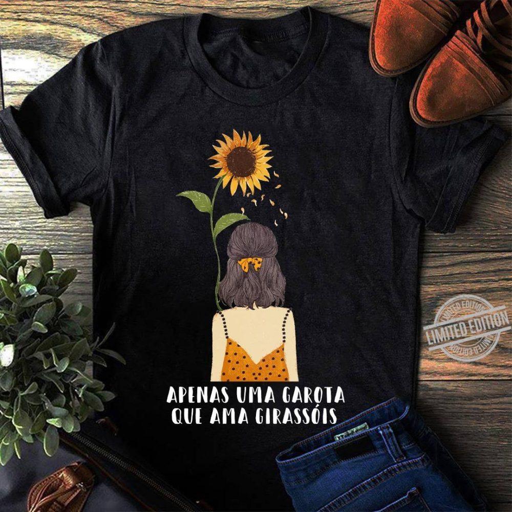 Apenas Uma Garota Que Ama Girassois Shirt