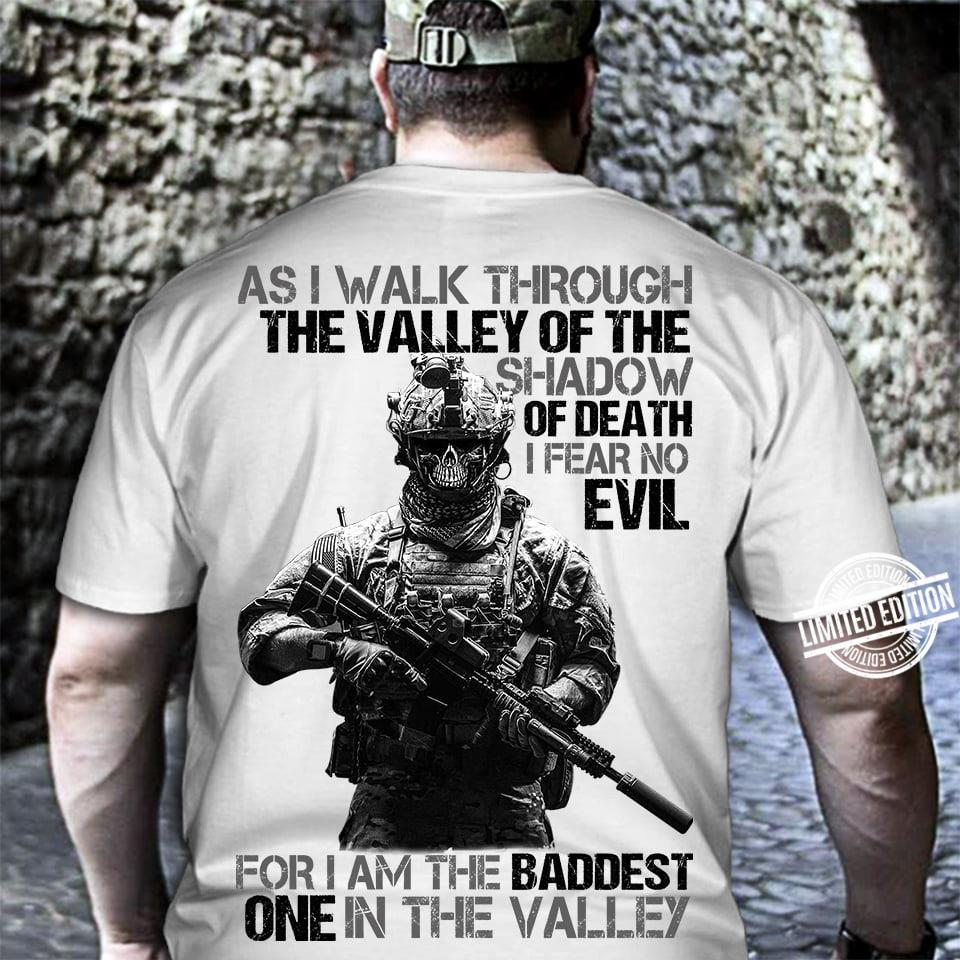 As I Walk Through The Valley Of The Shadow Of Death I Fear No Evil Shirt