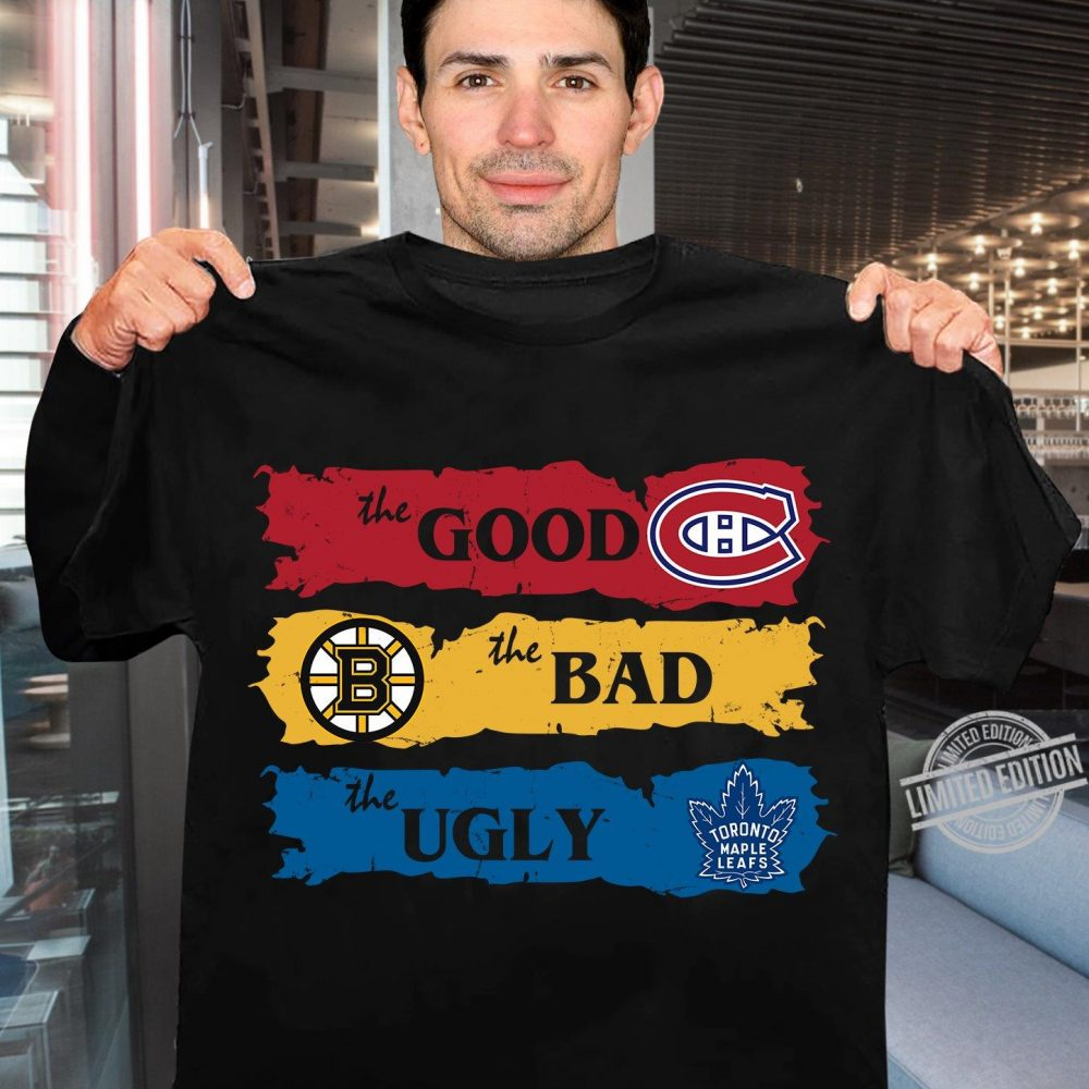 Boston Bruins The Good Boston Bruins The Bad Toronto Maple Leafs The Ugly Shirt