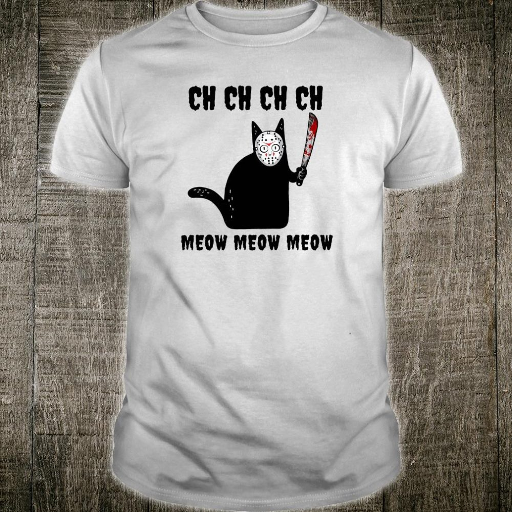 Ch ch ch ch meow meow meow black cat with mask and knife shirt