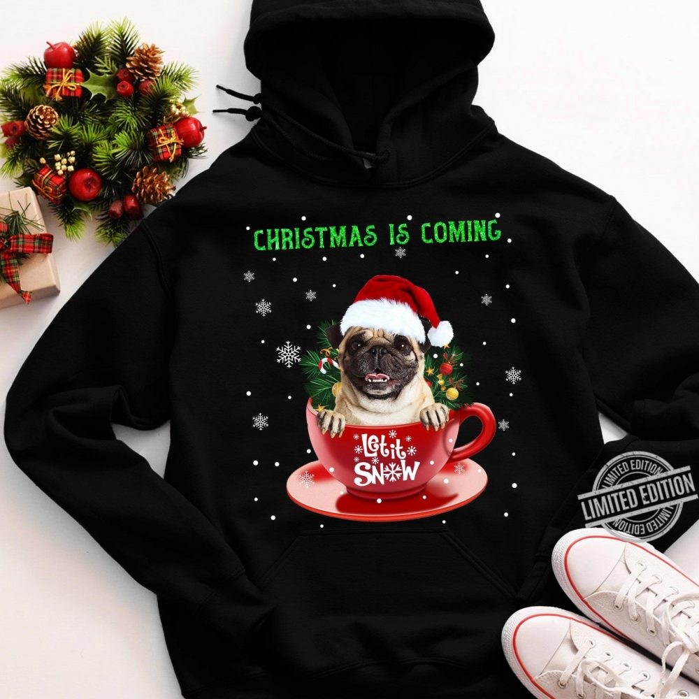 Christmas Is Coming Let It Snow Shirt