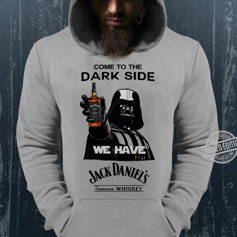 Come To The Dark Side We Have Jack Daniel's Jennessee Whiskey Shirt