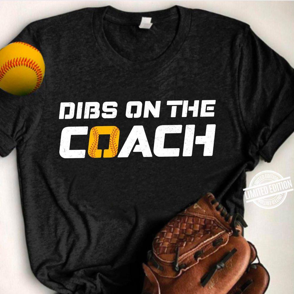 Dibs On The Coach Shirt