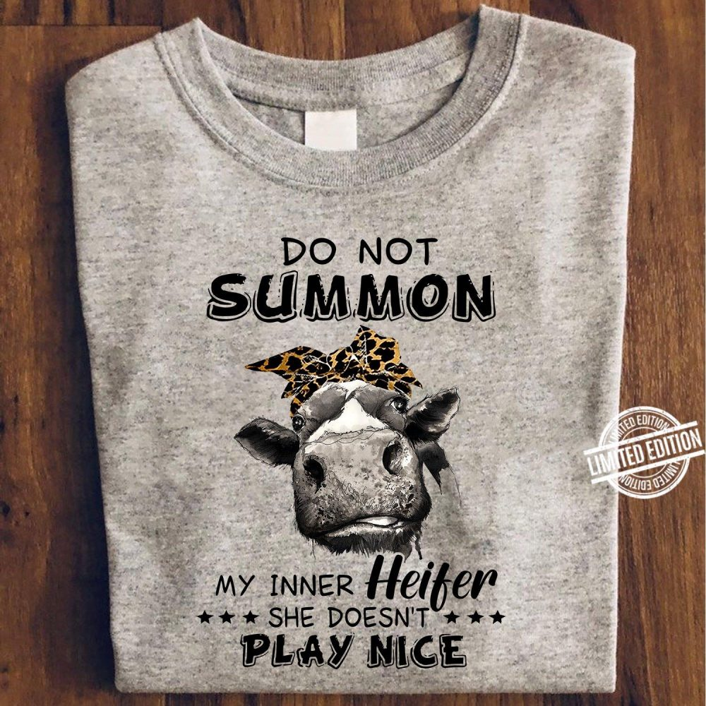 Do Not Summon My Inner Heifer She Doesn't Play Nice Shirt