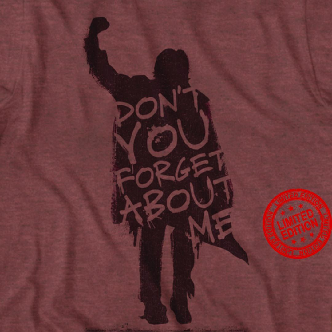 Don't You Forget About Me Shirt