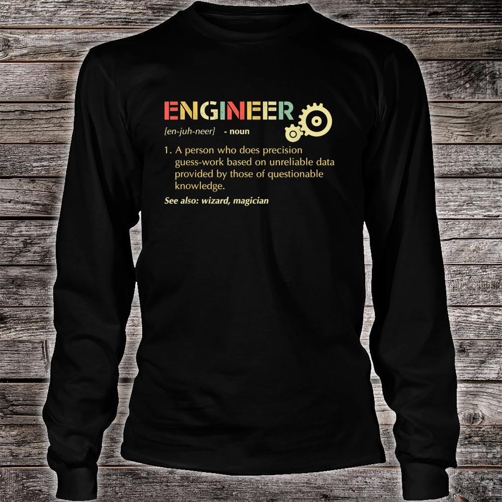 Engineer A Person Who Does Precision Guess-work shirt long sleeved
