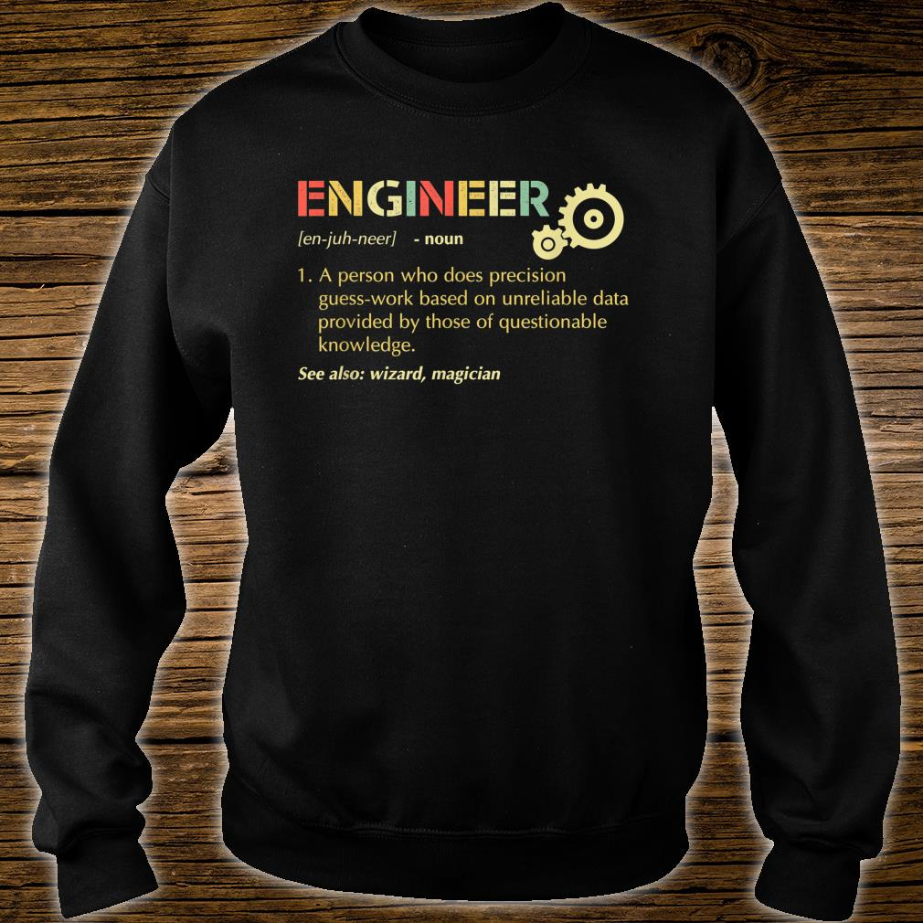Engineer A Person Who Does Precision Guess-work shirt sweater