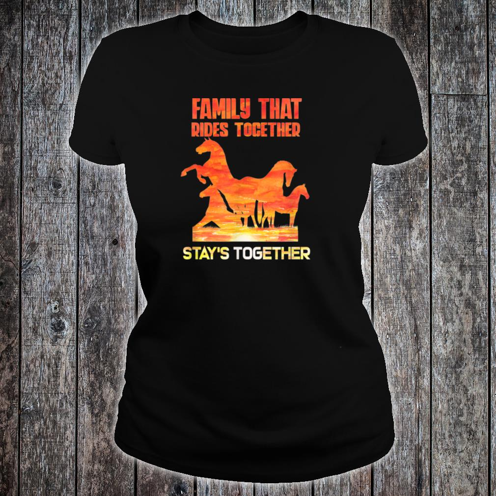 Family that rides together stay's together shirt ladies tee