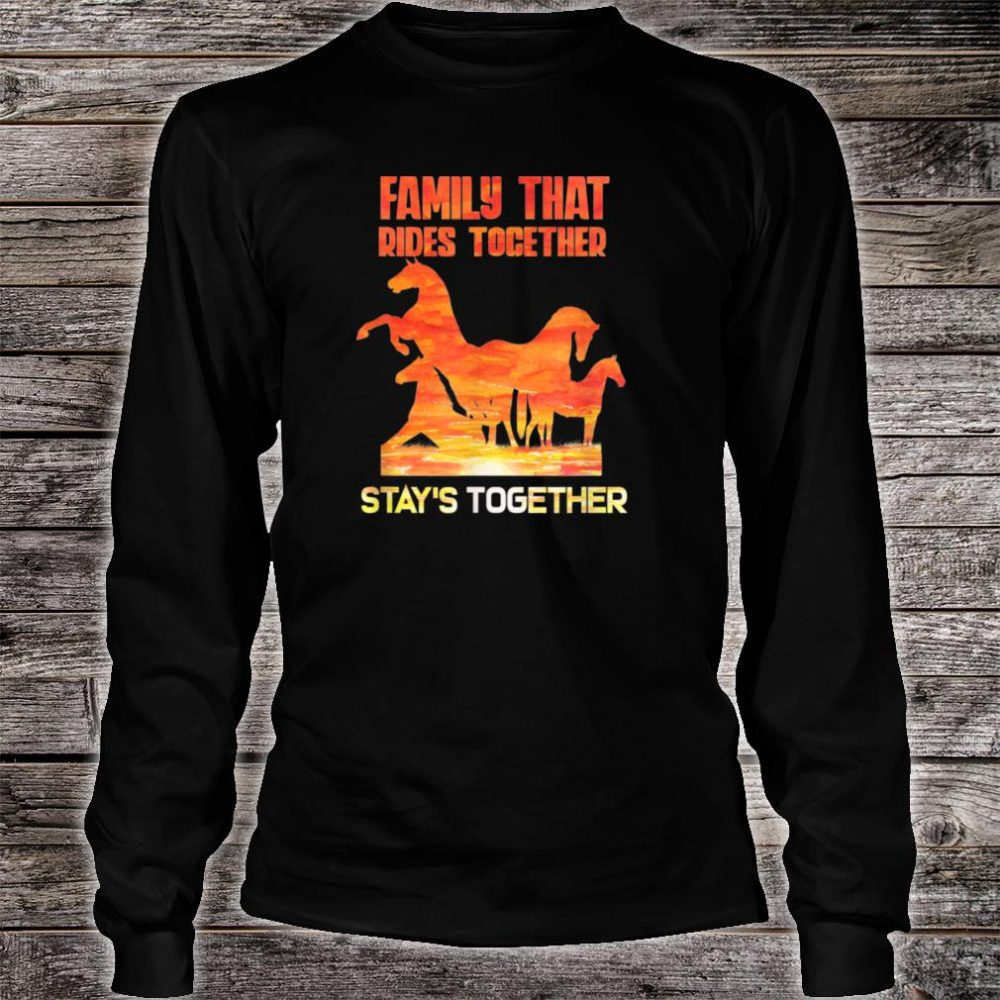 Family that rides together stay's together shirt long sleeved