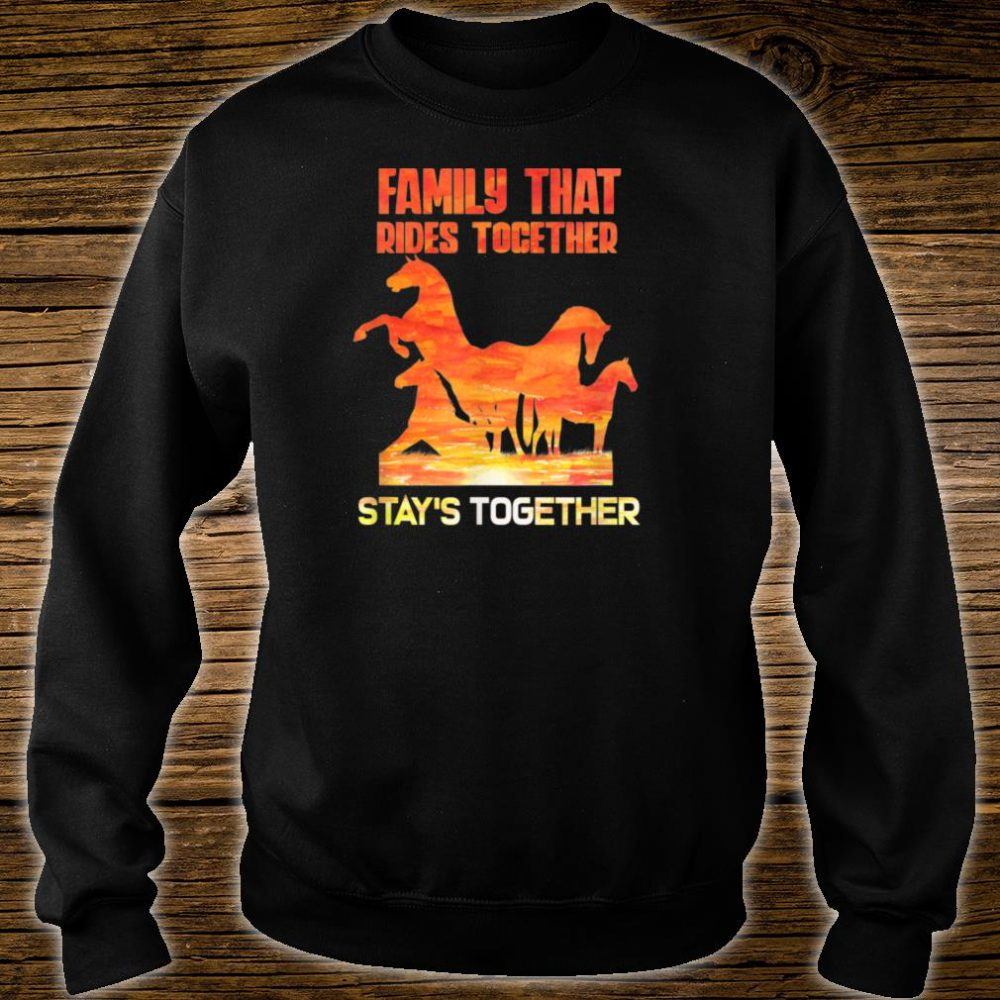 Family that rides together stay's together shirt sweater
