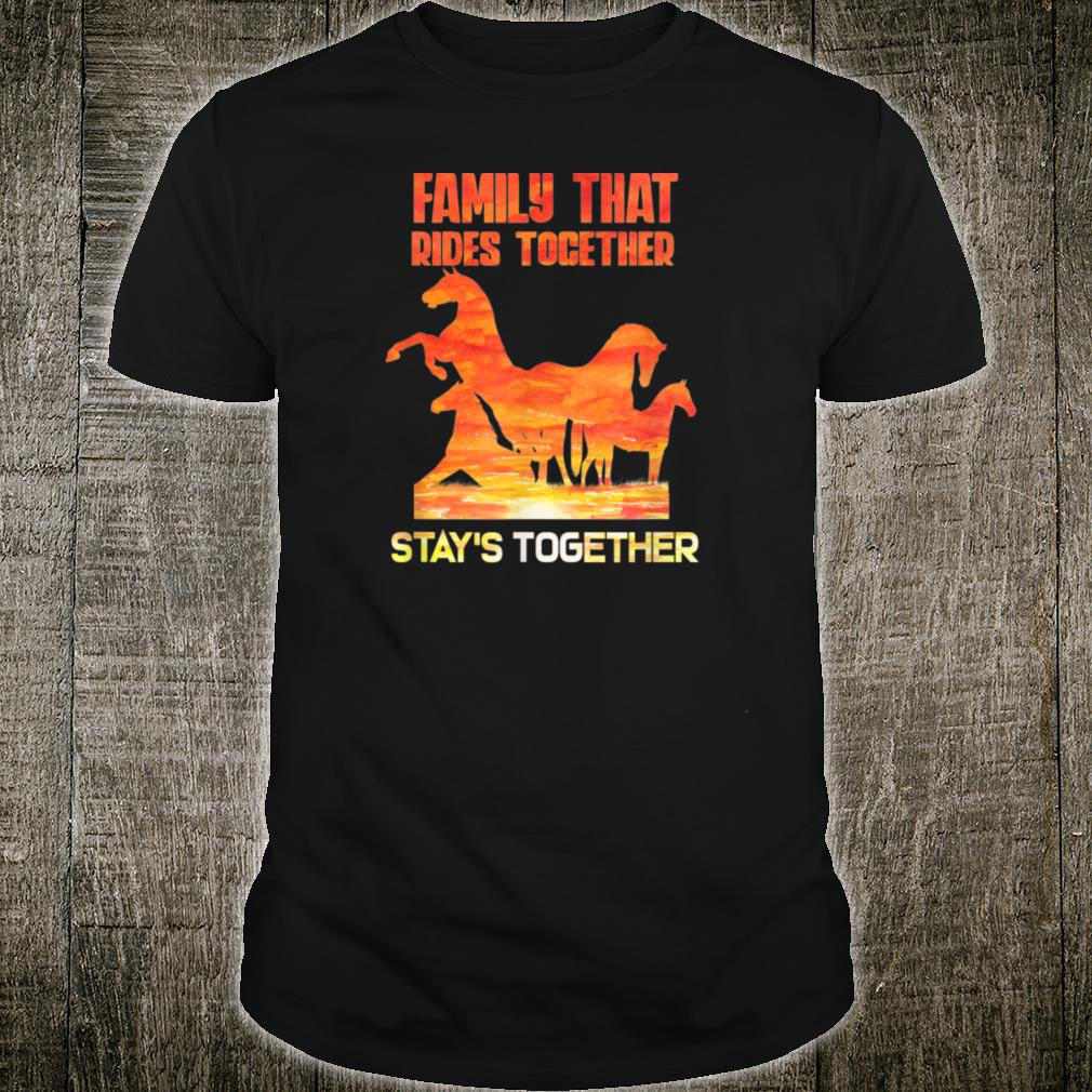 Family that rides together stay's together shirt