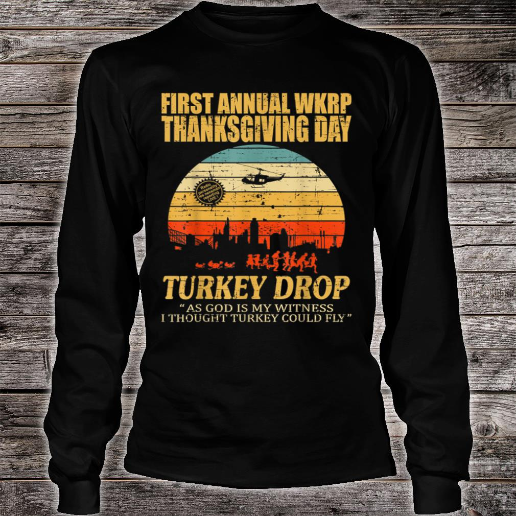 First annual wkrp thanksgiving day turkey drop shirt Long sleeved
