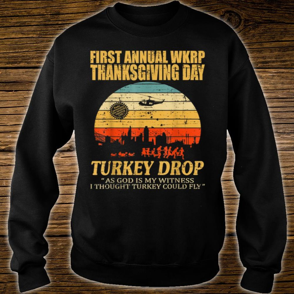 First annual wkrp thanksgiving day turkey drop shirt sweater