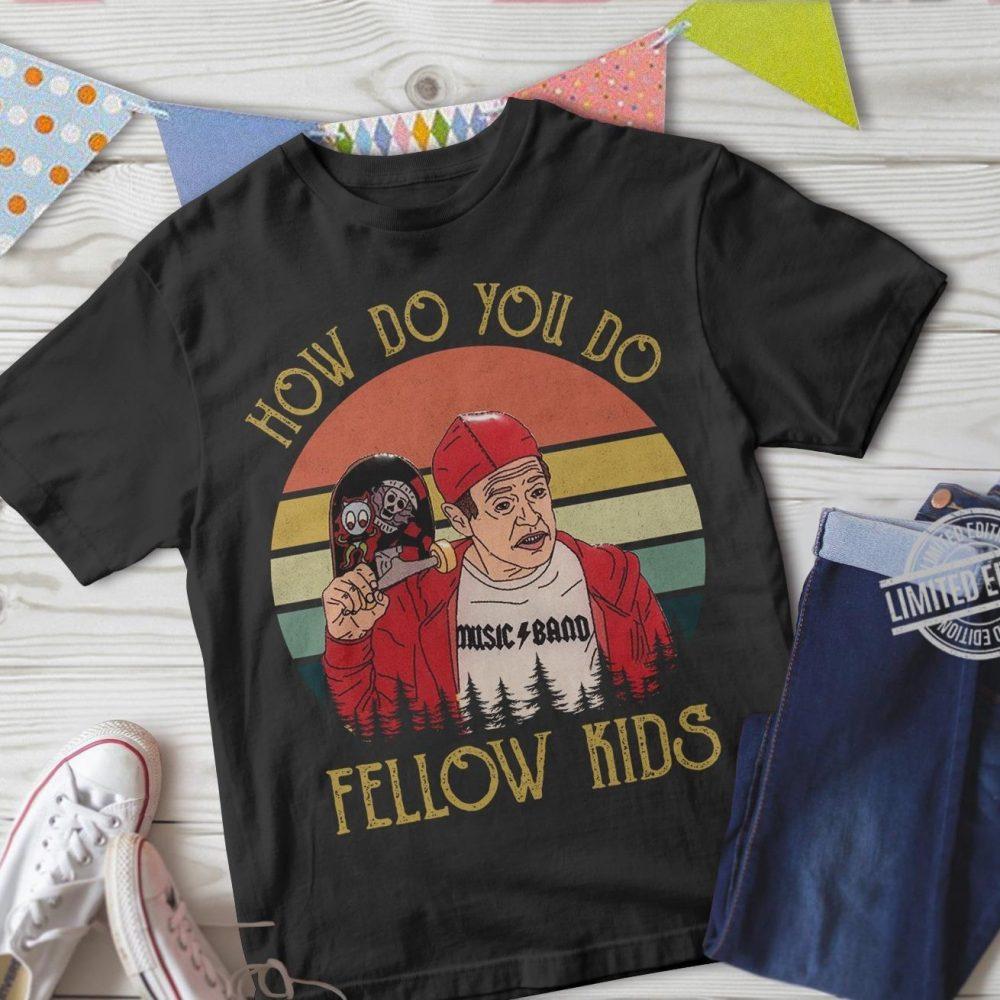 How Do You Do Fellow Kids Shirt