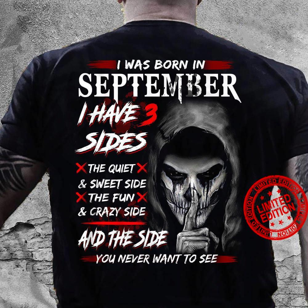 I Was Born September I Have 3 Sides And The Side You Never Want To See Shirt