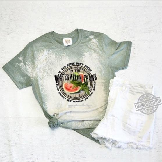If You Drink Don't Drive Do The Watermelon Crawl Shirt