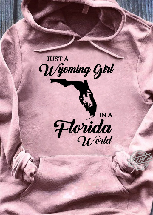 Just A Wyoming Girl In A Florida World Shirt