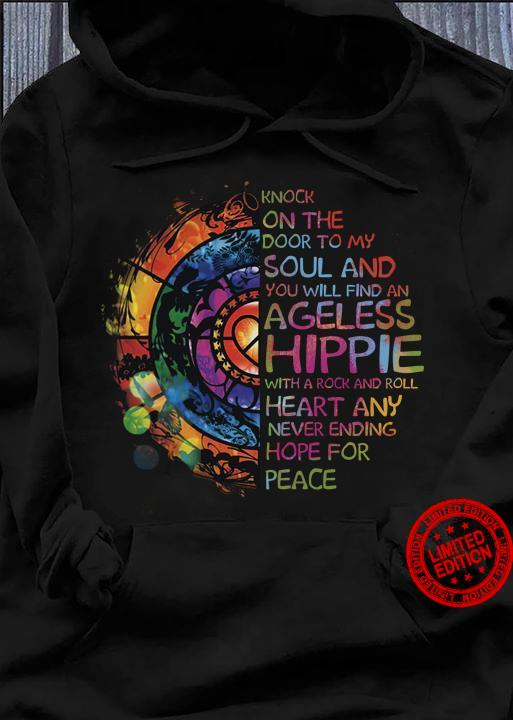Knock On The Door To My Soul And You Will Find An Ageless Hippie Shirt
