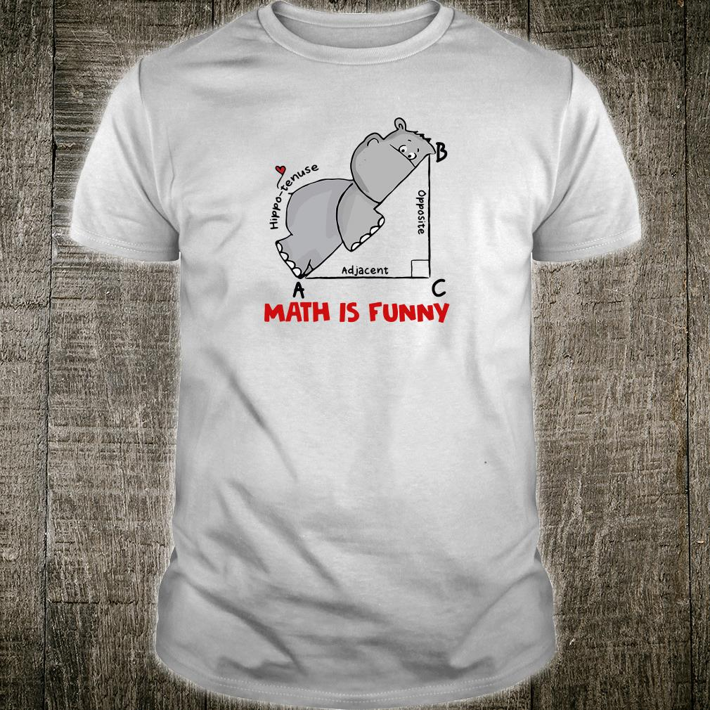 Math is funny hippo tenuse adjacent opposite shirt