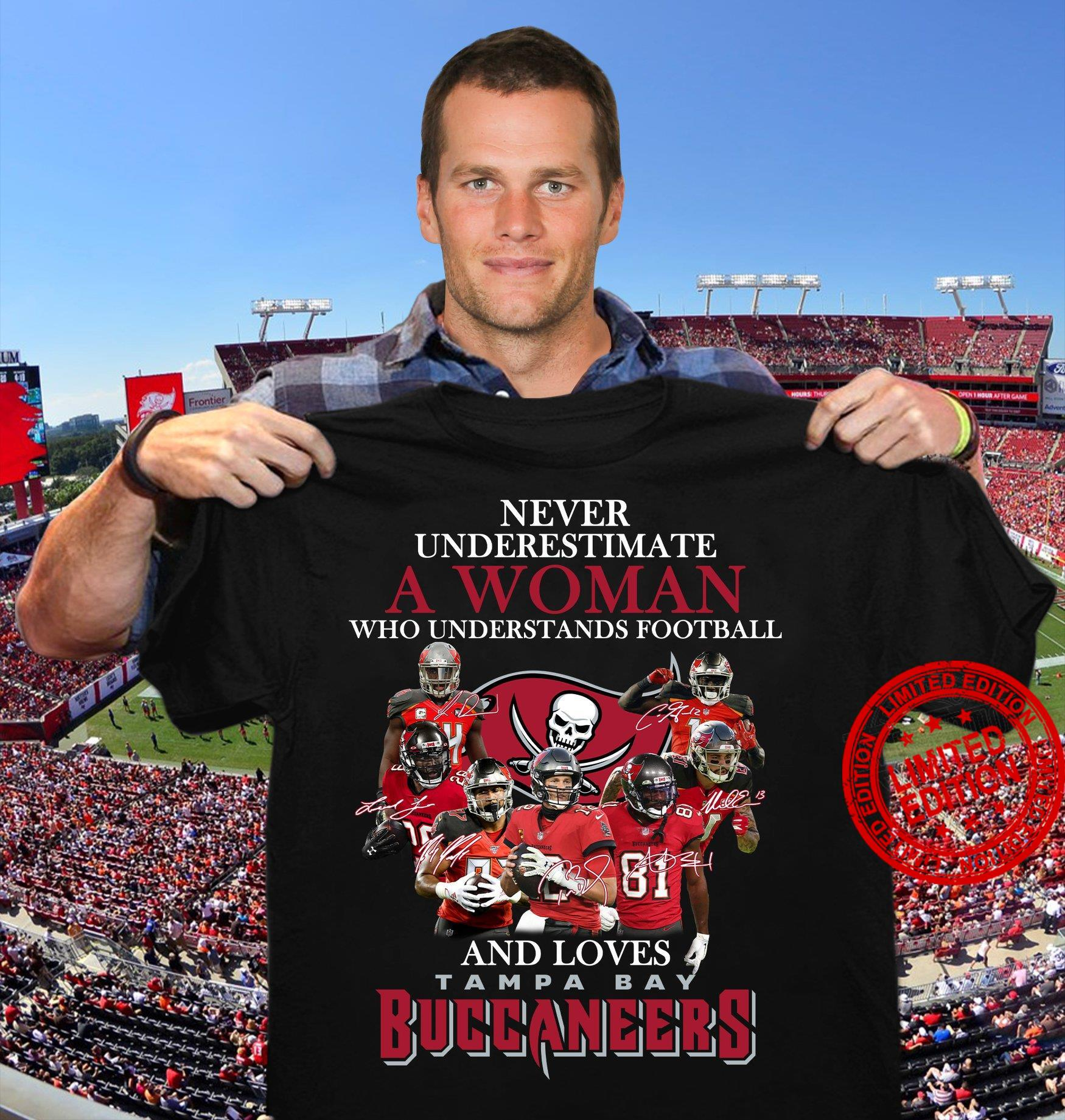 Never Underestimate A Woman Who Understands Football And Loves Tampa Bay Buccaneers Shirt