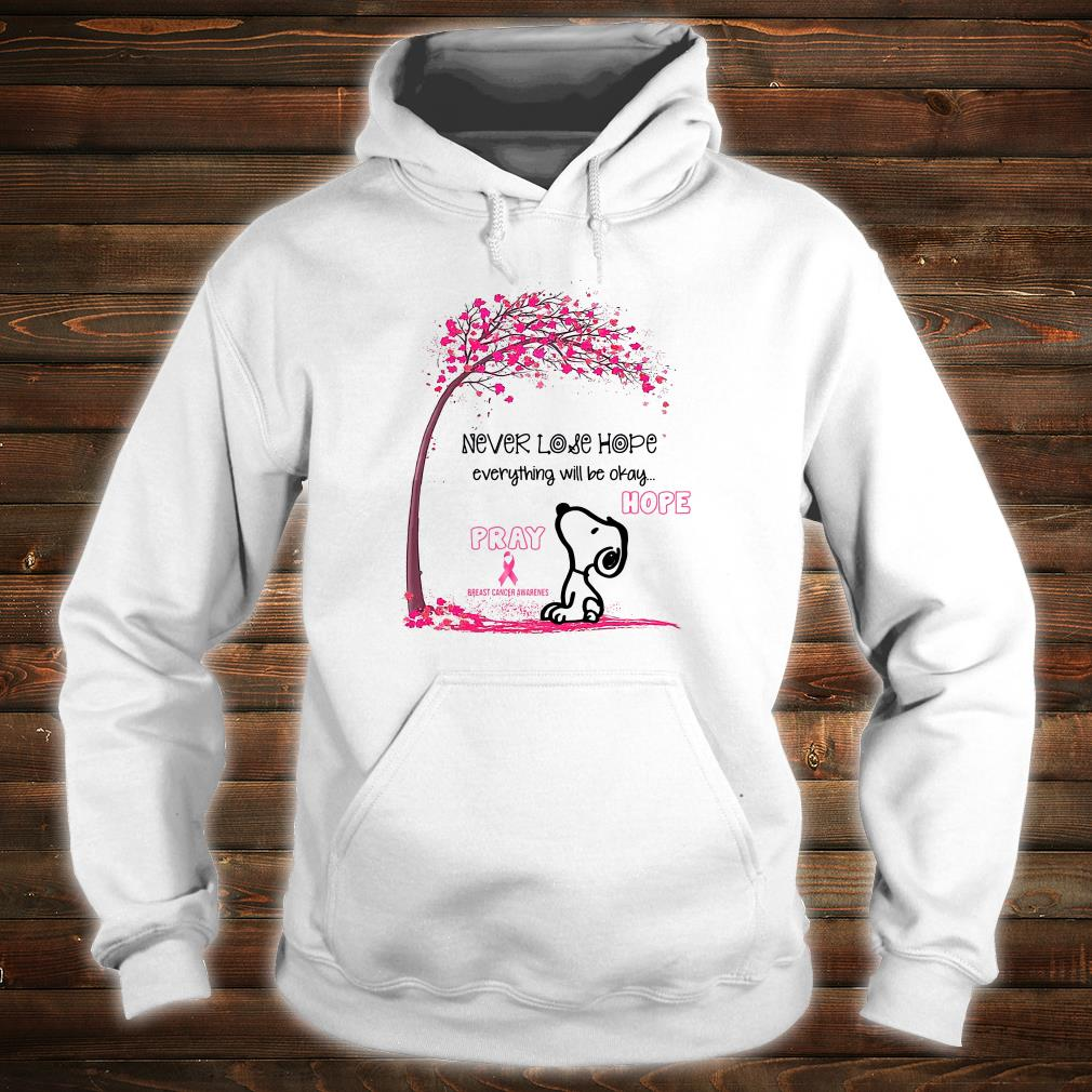 Never lose hope everything will be okay shirt hoodie