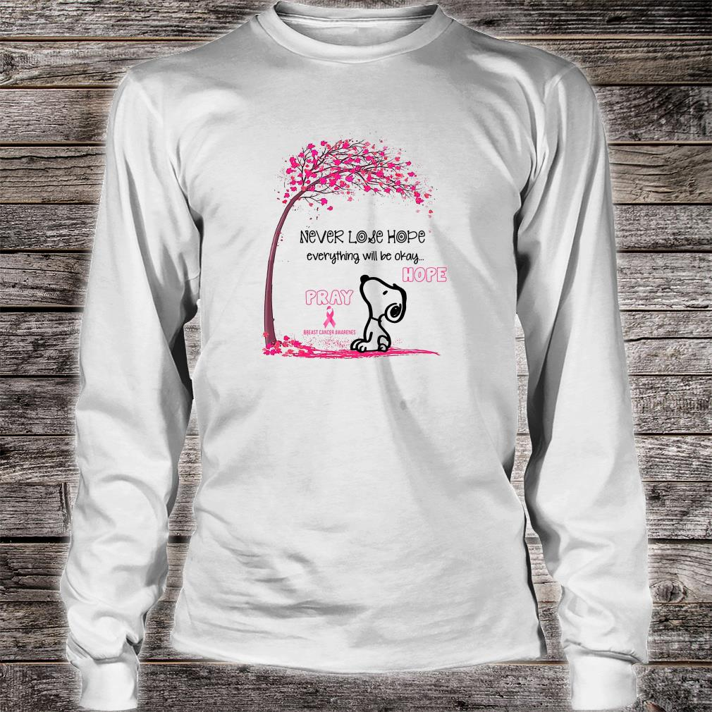 Never lose hope everything will be okay shirt Long sleeved
