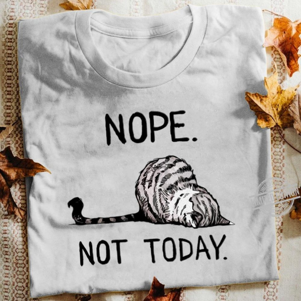 Nope Not Today Black Cat Shirt