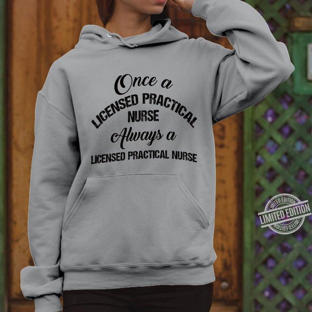 Once A Licensed Practical Nurse Always A Licensed Practical Nurse Shirt