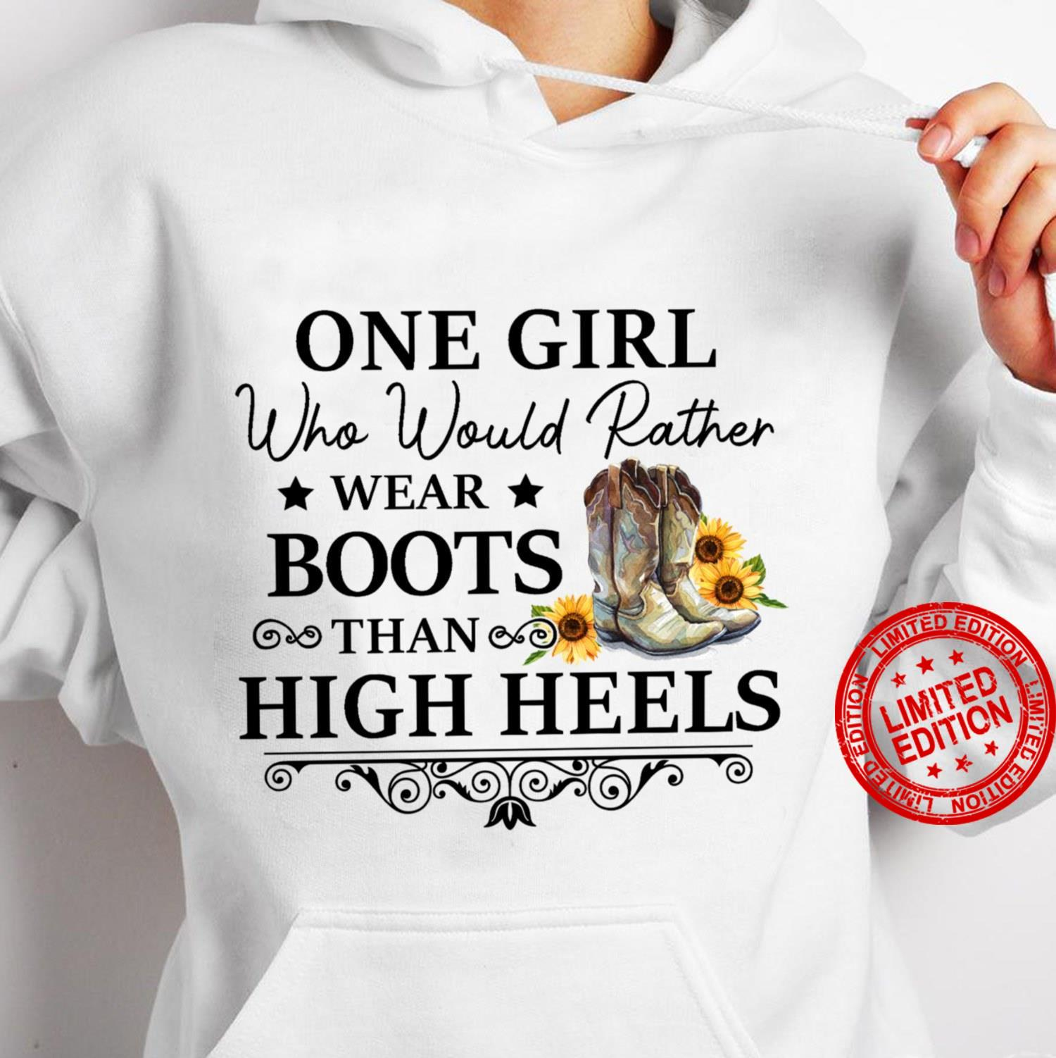 One Girl Who Would Rather Wear Boots Than High Heels Shirt