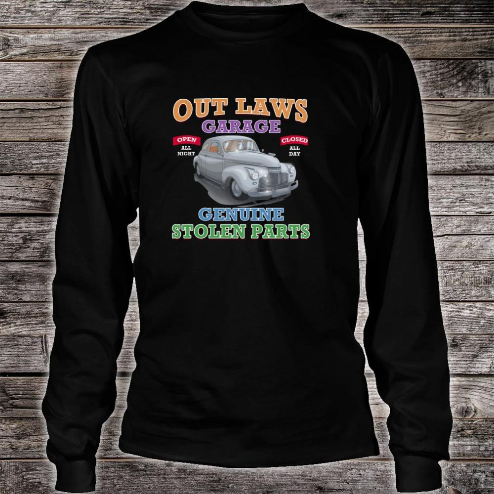 Outlaw Classic Car Garage Genuine Stolen Parts Shirt long sleeved